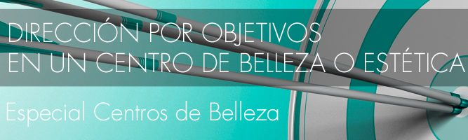 Dirección por objetivos en un Centro de Belleza o Estética